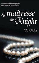 Tout ou rien, Tome 1 : La maîtresse de Knight
