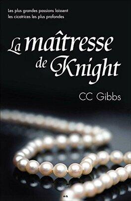 Couverture du livre : Tout ou rien, Tome 1 : La maîtresse de Knight