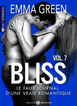 Couverture du livre : Bliss, le faux journal d'une vraie romantique !, Volume 7