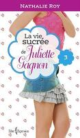 La vie sucrée de Juliette Gagnon, Tome 3 : Escarpins vertigineux et café frappé à la cannelle