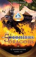 Les 5 Derniers dragons, tome 12: L'oppression