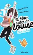 Le bloc-notes de Louise, tome 1 : Fan de lui
