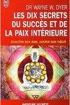 couverture Les dix secrets du succès et de la paix intérieure