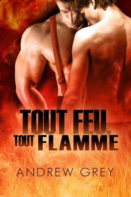 Couverture du livre : Par le feu, Tome 2 : Tout feu, tout flamme
