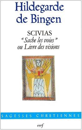 Couverture du livre : Scivias : Sache les voies ou Livre des visions