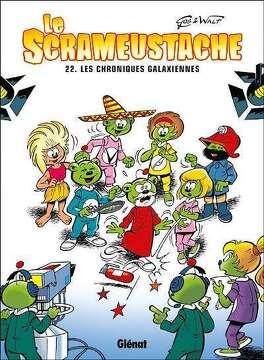Couverture du livre : Le Scrameustache, tome 22 : Chroniques galaxiennes