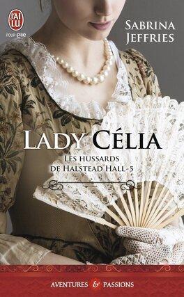 Couverture du livre : Les Hussards de Halstead Hall, Tome 5 : Lady Célia