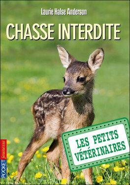 Couverture du livre : Les Petits Vétérinaires, Tome 8 : Chasse interdite