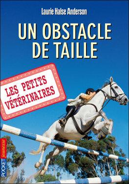 Couverture du livre : Les Petits Vétérinaires, Tome 9 : Un obstacle de taille
