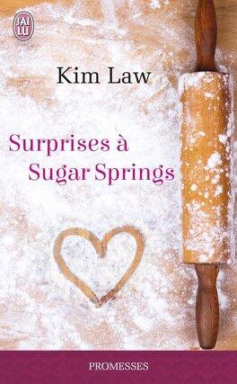 Couverture du livre : Sugar Springs, Tome 1 : Surprises à Sugar Springs