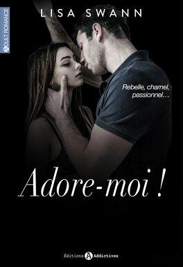 Couverture du livre : Adore-Moi !, l'intégrale