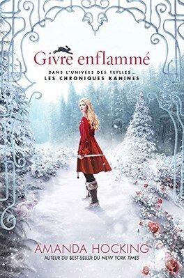 Couverture du livre : Les Chroniques Kanines, Tome 1 : Givre enflammé