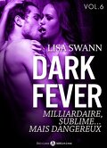 Dark Fever, Tome 6 : Milliardaire, sublime... mais dangereux