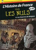 L'Histoire de France en BD pour les nuls, tome 6 : Les guerres de religion