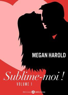 Couverture du livre : Sublime-moi ! - vol. 1