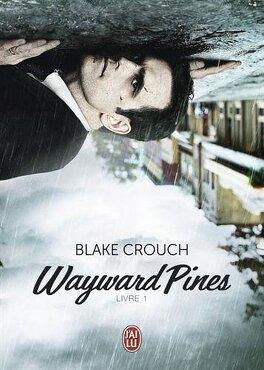 Couverture du livre : Wayward Pines, tome 1