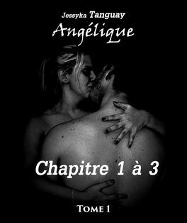 Couverture du livre : Angélique, Tome 1: Chapitre 1 à 3