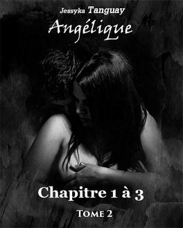 Couverture du livre : Angélique, Tome 2: Chapitre 1 à 3