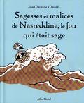 Sagesses et malices de Nasreddine, le fou qui était sage : Volume 1