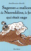 Sagesses et malices de Nasreddine, le fou qui était sage : Volume 1
