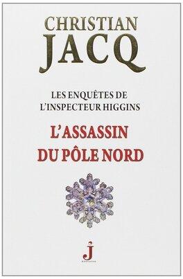 Couverture du livre : Les enquêtes de l'inspecteur Higgins, Tome 12 : L'Assassin du Pôle Nord