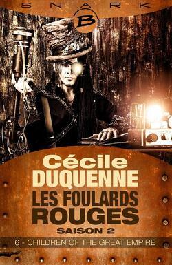Couverture de Les Foulards rouges, Saison 2 - Episode 6 : Children of the great empire
