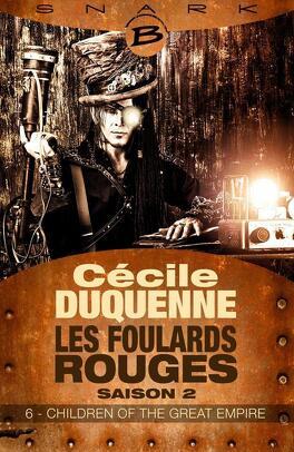 Couverture du livre : Les Foulards rouges, Saison 2 - Episode 6 : Children of the great empire
