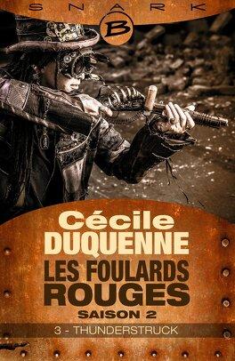 Couverture du livre : Les Foulards rouges, Saison 2 - Episode 3 : Thunderstruck