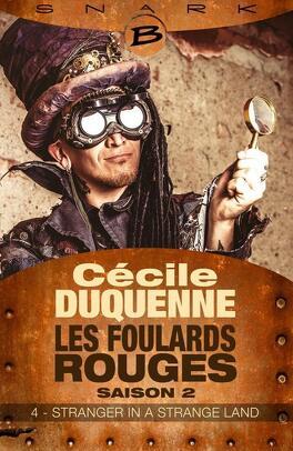 Couverture du livre : Les Foulards rouges, Saison 2 - Episode 4 : Stranger in a strange land