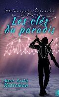 Chroniques célestes, Tome 1 : Les clés du paradis