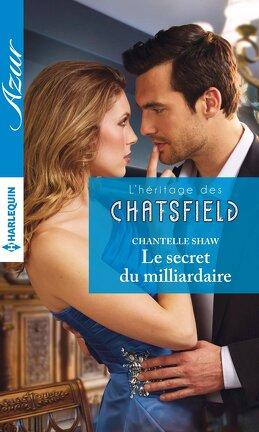 Couverture du livre : L'héritage des Chatsfield, Tome 4 : Le secret du milliardaire