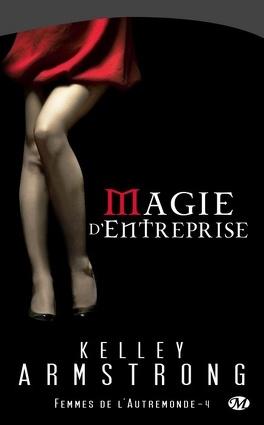 Couverture du livre : Femmes de l'Autremonde, Tome 4 : Magie d'entreprise