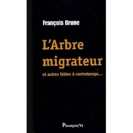 Couverture du livre : L'Arbre migrateur, et autres fables à contretemps