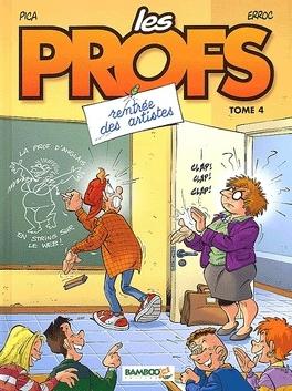 Couverture du livre : Les Profs, tome 4 : Rentrée des artistes