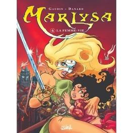 Couverture du livre : Marlysa, Tome 6 : La Femme-vie