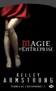 Femmes de l'Autremonde, Tome 4 : Magie d'entreprise