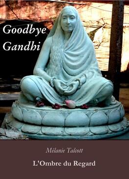 Couverture du livre : Goodbye Gandhi