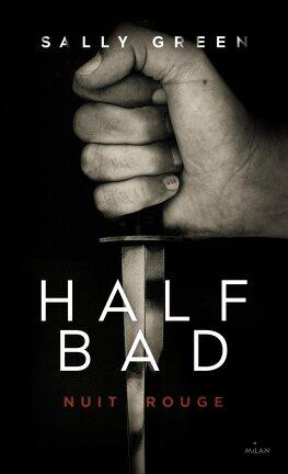Couverture du livre : Half Bad, Tome 2 : Nuit rouge