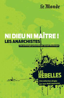 Couverture du livre : Les Rebelles, Tome 4: Les anarchistes: Ni Dieu ni maître!