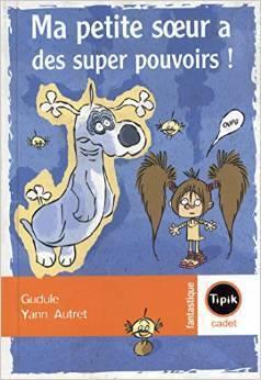 Couverture de Ma petite sœur a des super-pouvoirs, Tome 1 : Une vache dans le salon !