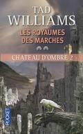 Les Royaumes des Marches, Tome 2 : Château d'ombre 2