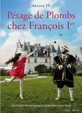 Pétage de plombs chez François 1er