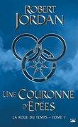 La Roue du Temps, Tome 7/14 : Une couronne d'épées