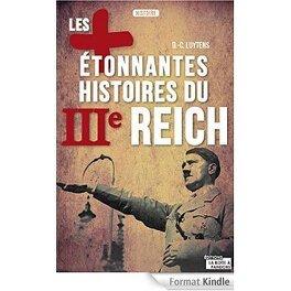 Couverture du livre : Les plus étonnantes histoires du IIIe Reich