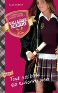Gallagher Academy, tome 6 : Tout est bien qui espionne bien