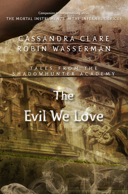 Couverture du livre : Tales from Shadowhunter Academy, Tome 5 : The Evil We Love