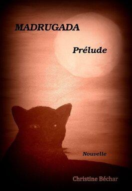 Couverture du livre : Madrugada - Prélude