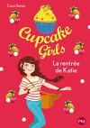 Cupcake Girls, Tome 1 : La Rentrée de Katie