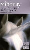 La trilogie de Phénix, tome 3 : La malédiction de la licorne