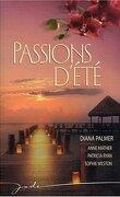 Passions d'été: D'amour et d'orgueil / L'île aux amants / L'escort girl / Romance à l'orientale